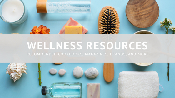 Resources - This guide is continuously updated to provide you with the latest brands and resources to help you on your wellness journey.