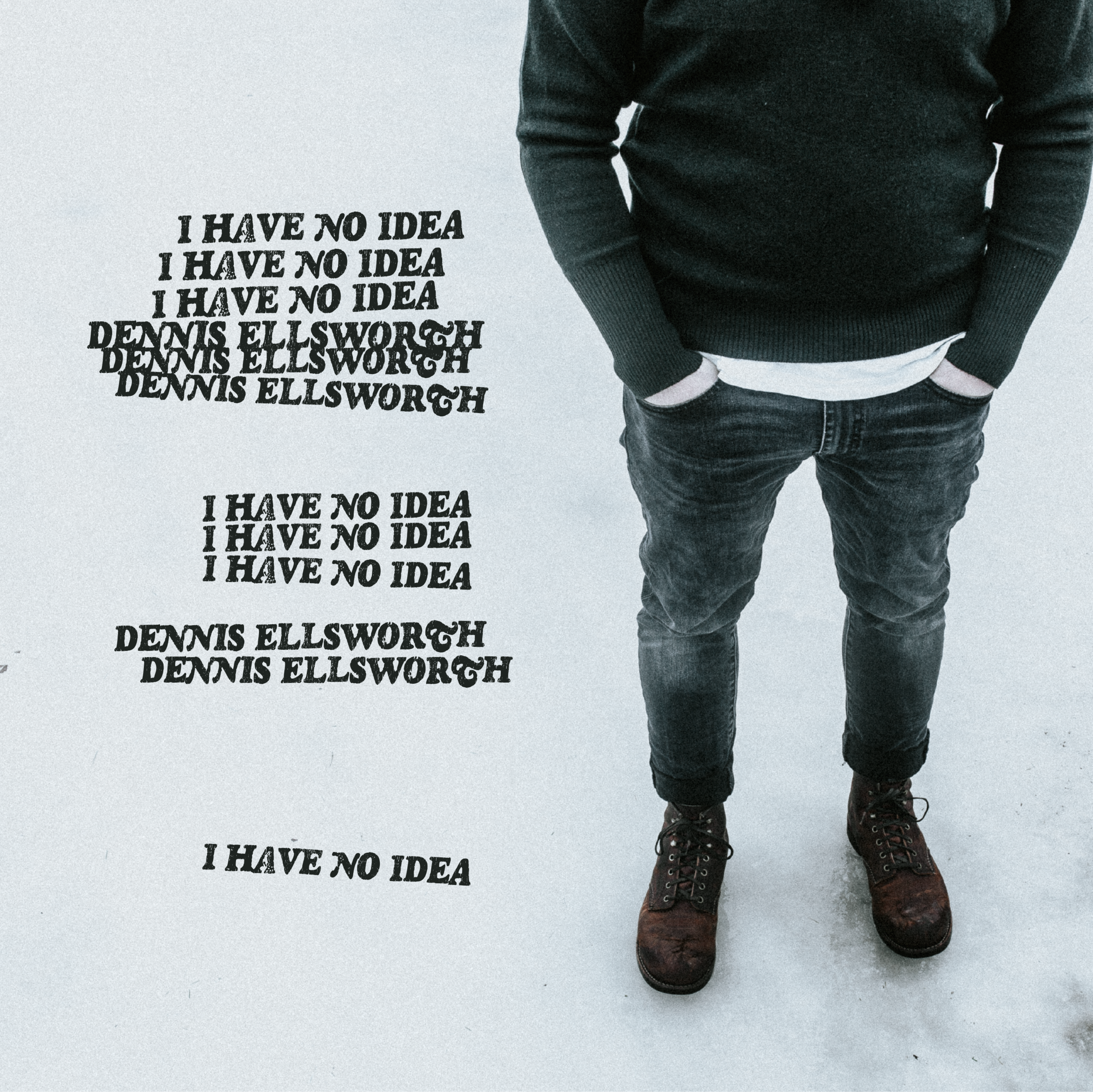 I HAVE NO IDEA (2018) - SINGLE - PRODUCED BY DENNIS ELLSWORTH + ADAM GALLANTENGINEERED BY ADAM GALLANTRECORDED AT HILL SOUND STUDIOS, CHARLOTTETOWN, PRINCE EDWARD ISLANDTRACKLIST:I HAVE NO IDEA