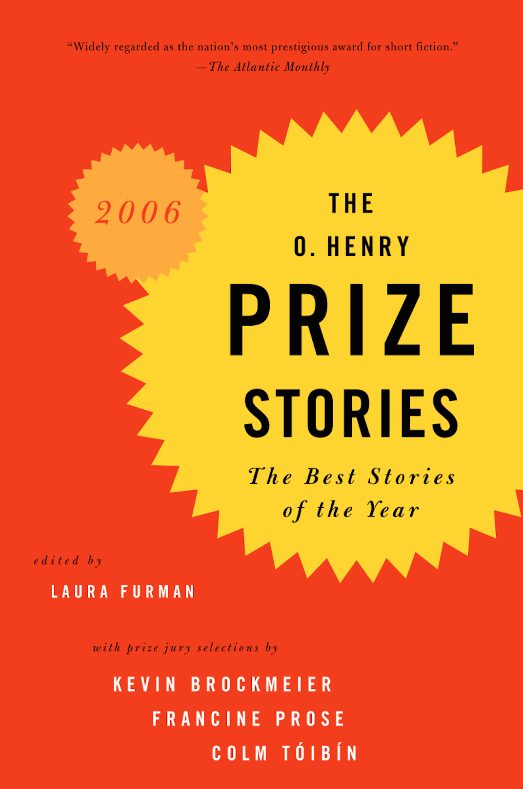"""The O. Henry Prize Stories: The Best Stories of the Year, 2006 - """"The Pelvis Series,"""" by Neela Vaswani""""Language itself is the secret subject that drives another Eve—a linguist, not a biblical figure—in Neela Vaswani's """"The Pelvis Series."""" In her research, Eve tries to push past the limits of species differences and develops a capacity for generosity and loyalty that's absent in her human relationships. The charming affection Eve feels for her favorite chimp, Lola, is balanced by the cool reality of the primates' life among the scientists.""""–Laura Furman, editor""""Fascinating story about learning and language""""–Patrick Rapa, editor""""One of the stories that I love to read again and again and again and again. Imaginative and beautiful.""""– Laura Pegram, editor"""