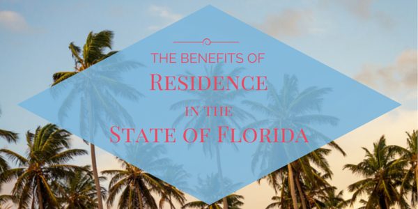 The Benefits of Establishing Residence in the State of Florida