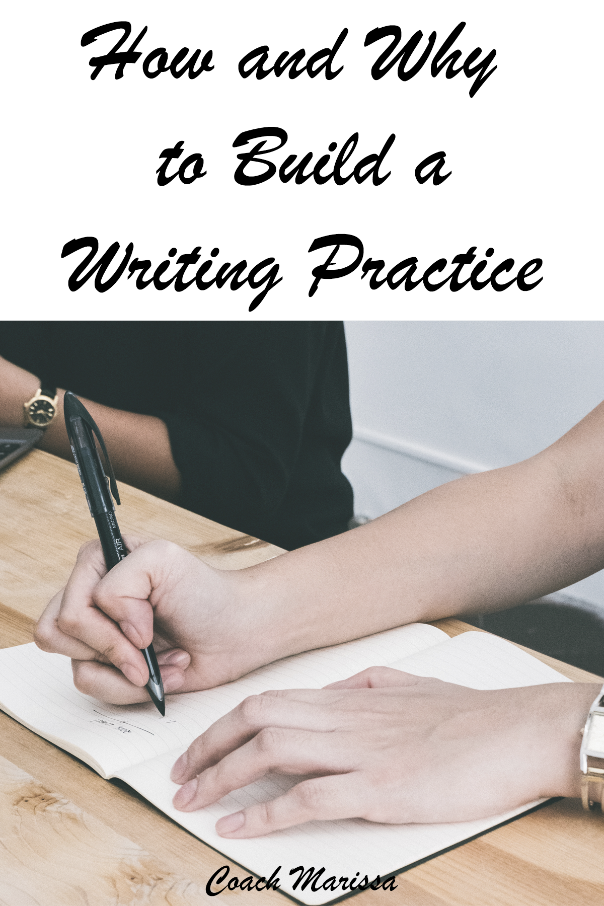 how and why to build a writing practice - get started writing today!