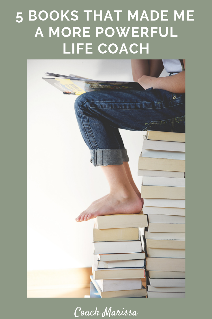 From Coach Marissa Jacobs' Blog - 5 Books that Made me a More Powerful Life Coach