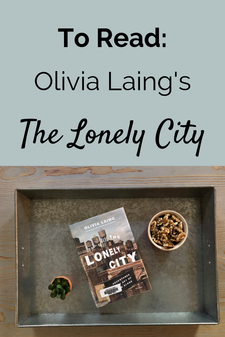 To read: Olivia Laing's The Lonely City Book Review by Marissa Jacobs