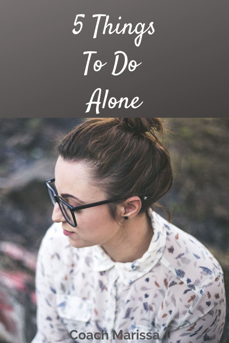 5 GREAT THINGS TO DO ALONE WHEN YOU NEED SOME SOLO TIME!