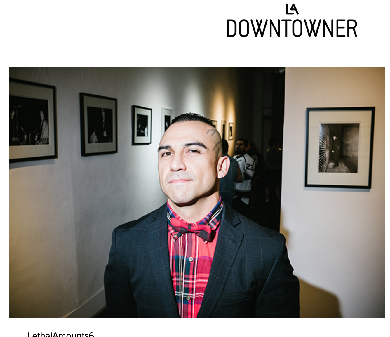 LA DOWNTOWNER - Feature on the gallery and curations