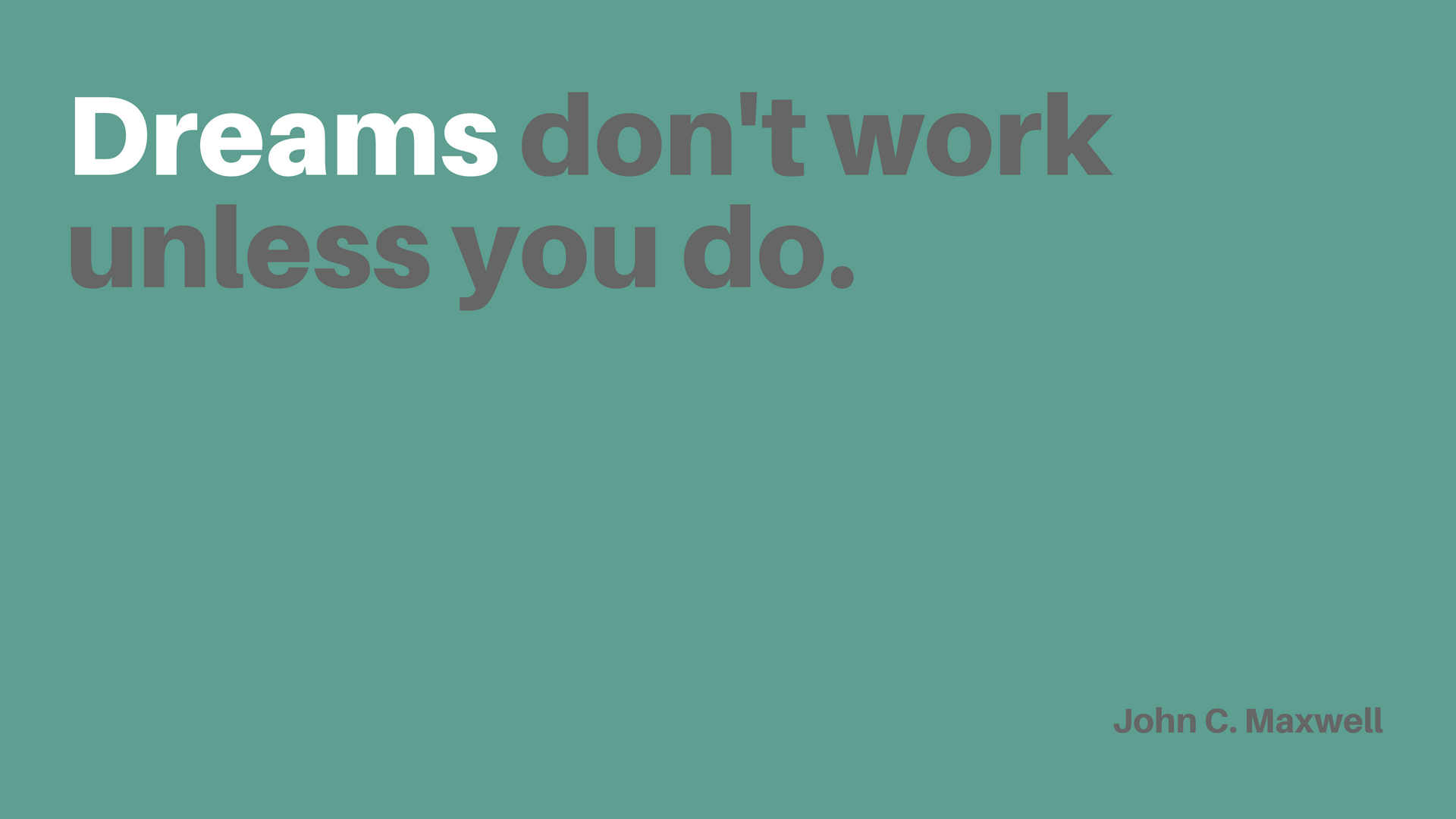 Type 3 - Dreams Don't Work Unless You Do