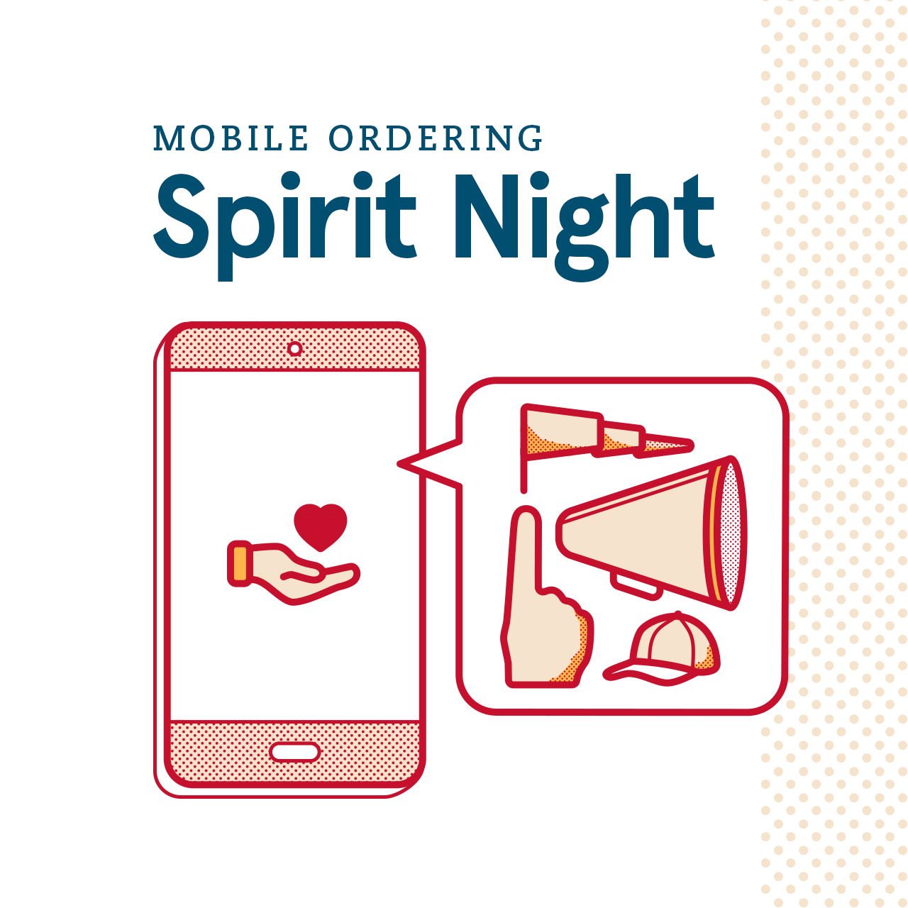 Spirit Nights  are a great way to help the community get involved and for us to contribute to each club hosting the event. Similar to a Spirit Night or Spirit Week, each organization can raise money by receiving a percentage of Mobile Ordering sales placed by customers (click photo above for application).  Mobile Ordering Spirit Night fundraisers will  conclude  during the summer months.