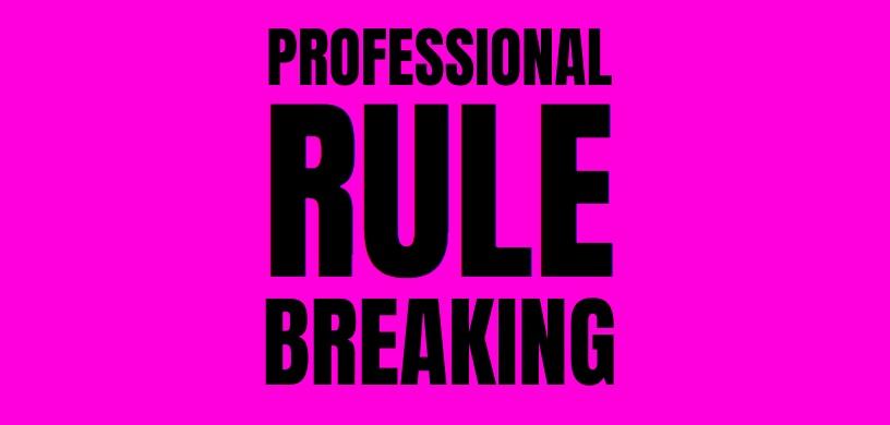 Professional+rule+breaking.jpg