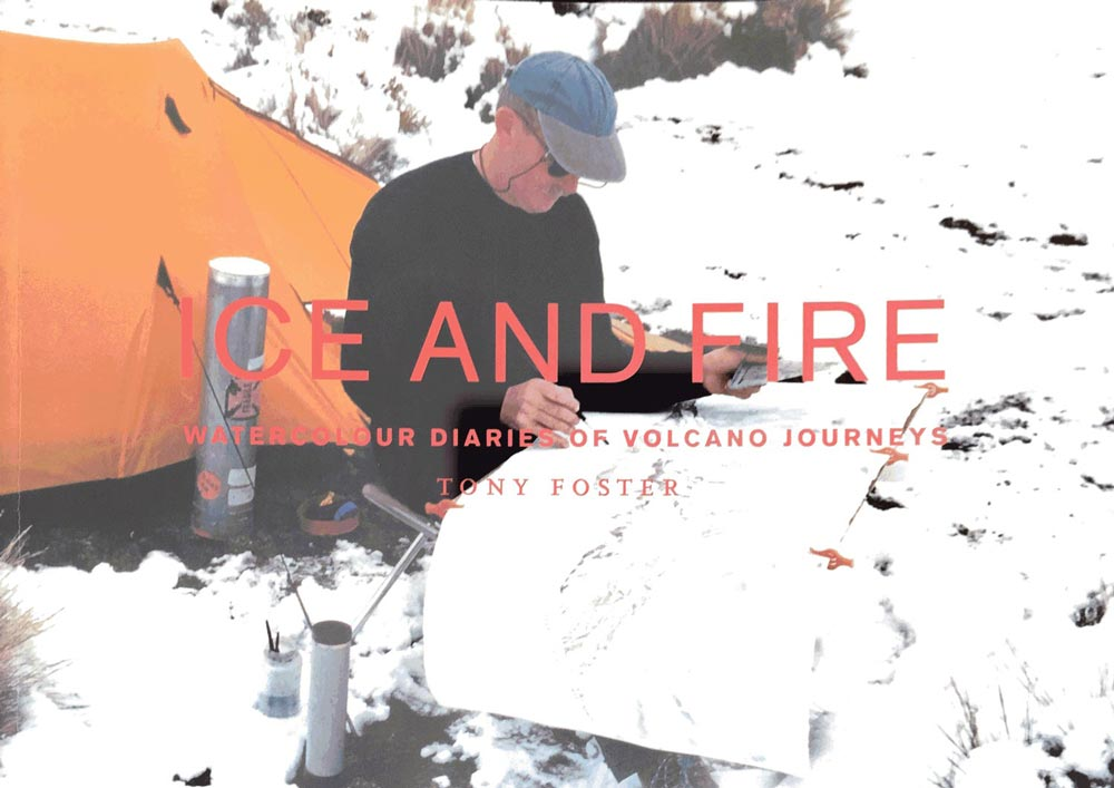 Ice and Fire: Watercolour Diaries of Volcano Journeys , 1998