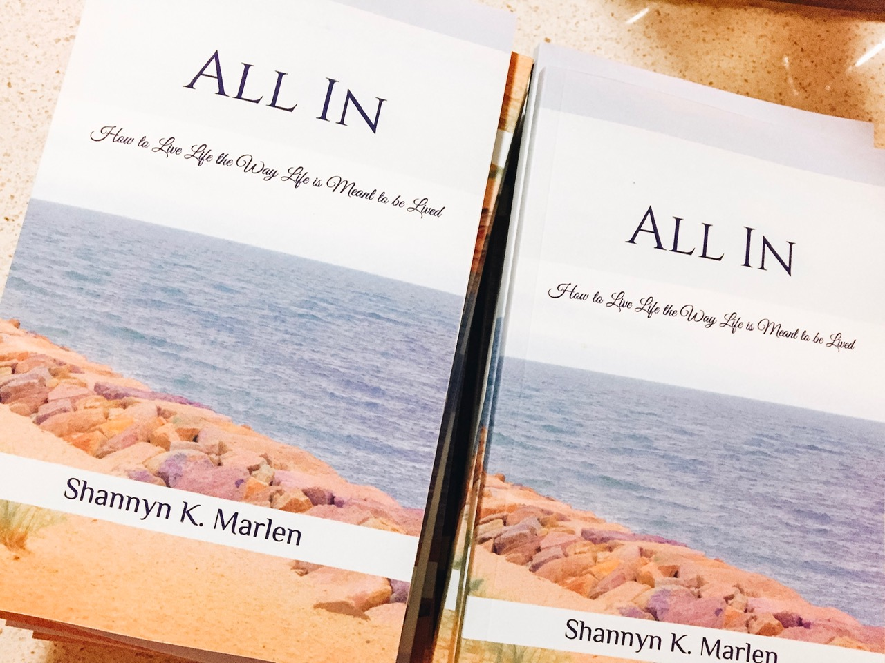 "My Book ""All In"" - ~ How to Live Life the Way Life is Meant to be Lived ~"