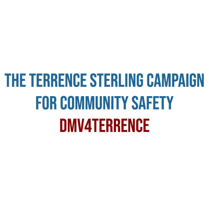 The Terrence Sterling Campaign for Community Safety / DMV4Terrence