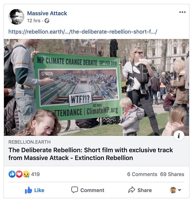 Facebook post by @massiveattackofficial about our Deliberate Rebellion film for @extinctionrebellion & @extinctionrebellionuk, for which they provided the music.