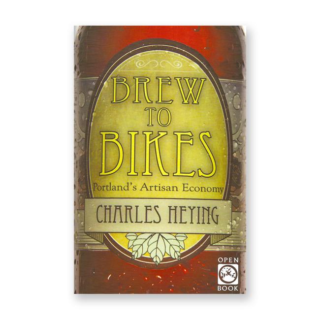 Brew to Bikes: Portland's Artisan Economy - Book description and marketing collateral copywriting
