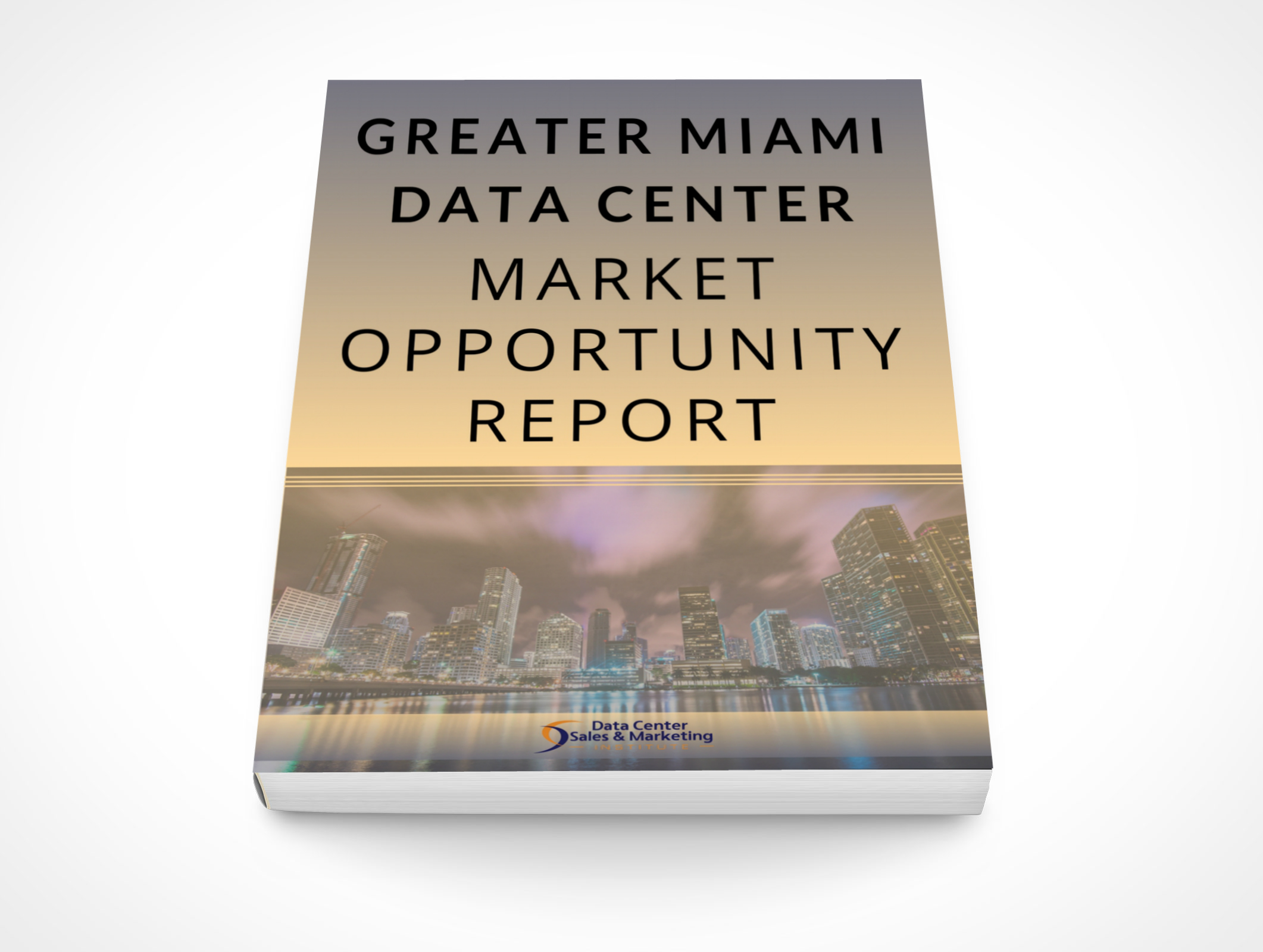 Greater Miami Data Center Market Opportunity Report - Book Cover - 3D (1).jpg