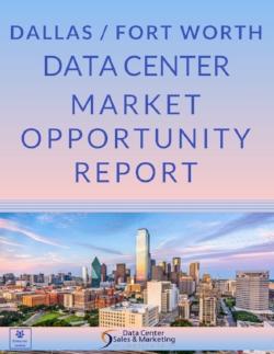 Dallas / Fort Worth Data Center Market Opportunity Report - Enterprise License