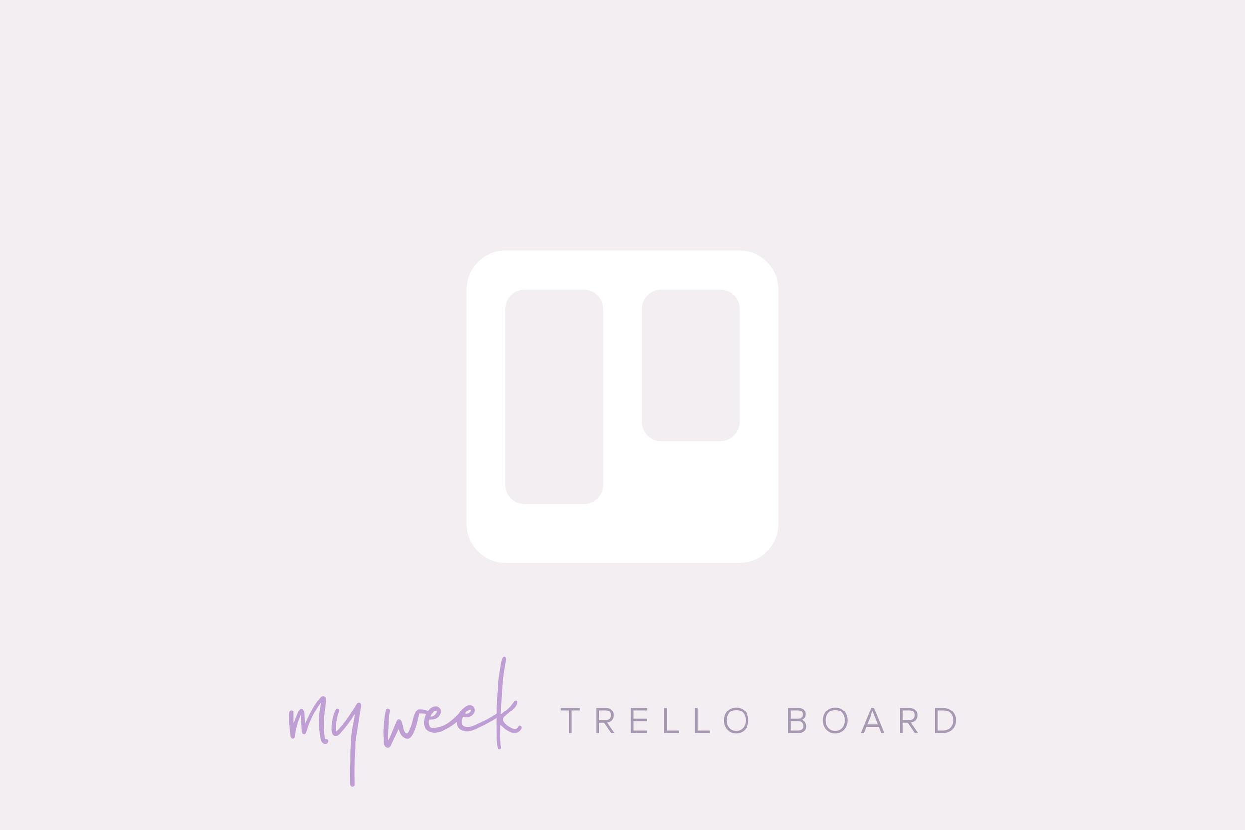 My Week Trello Board | Freebie | Aiane Karla | Productivity
