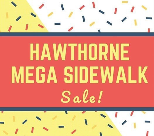 We are joining our neighbors this Saturday, and taking part in the Hawthorne Mega Sidewalk Sale!  Discounts up to 50% off from 11am-6pm.  Stop in and say hello!