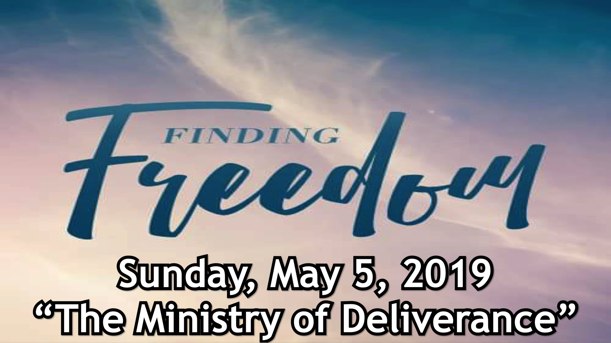Finding Freedom Part 2: The Ministry of Deliverance