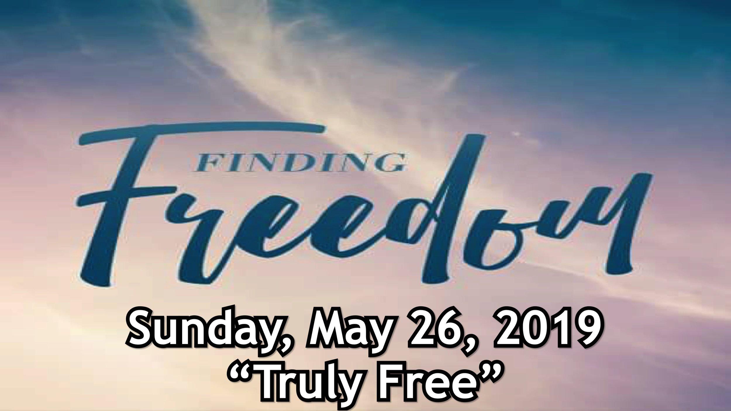 05_26_2019 Truly Free.jpg