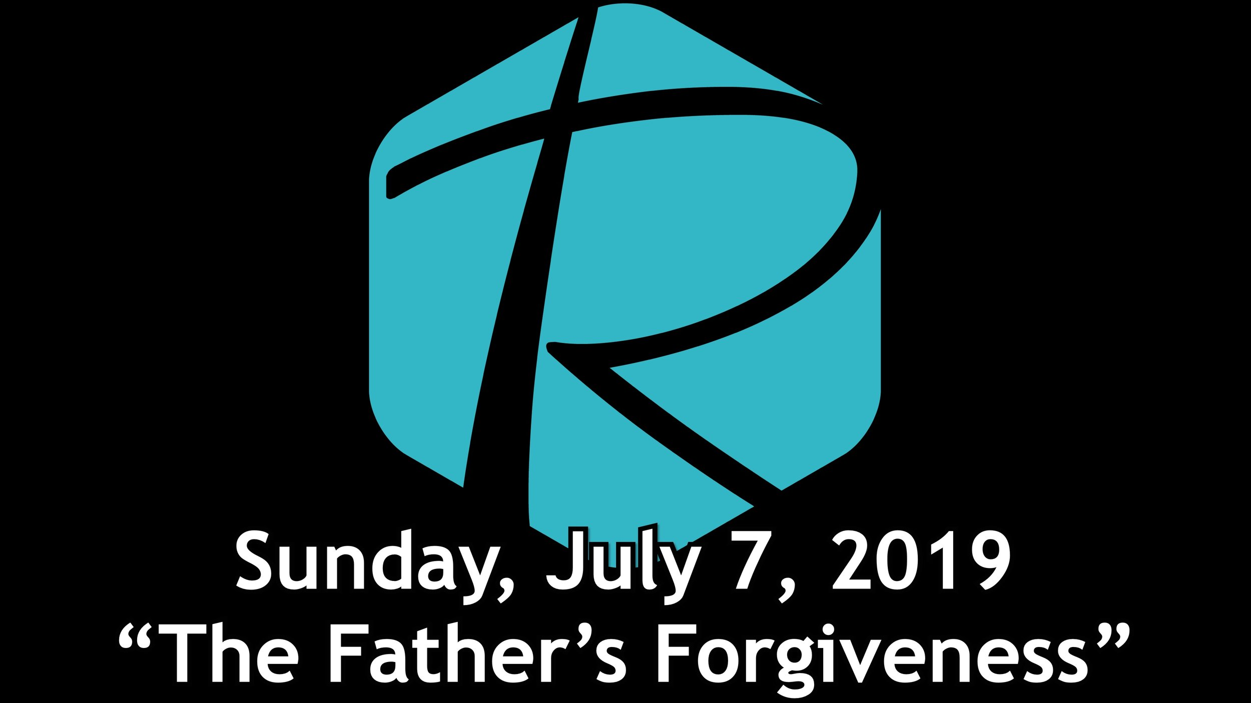 7-7-2019 The Father's Forgiveness.jpg
