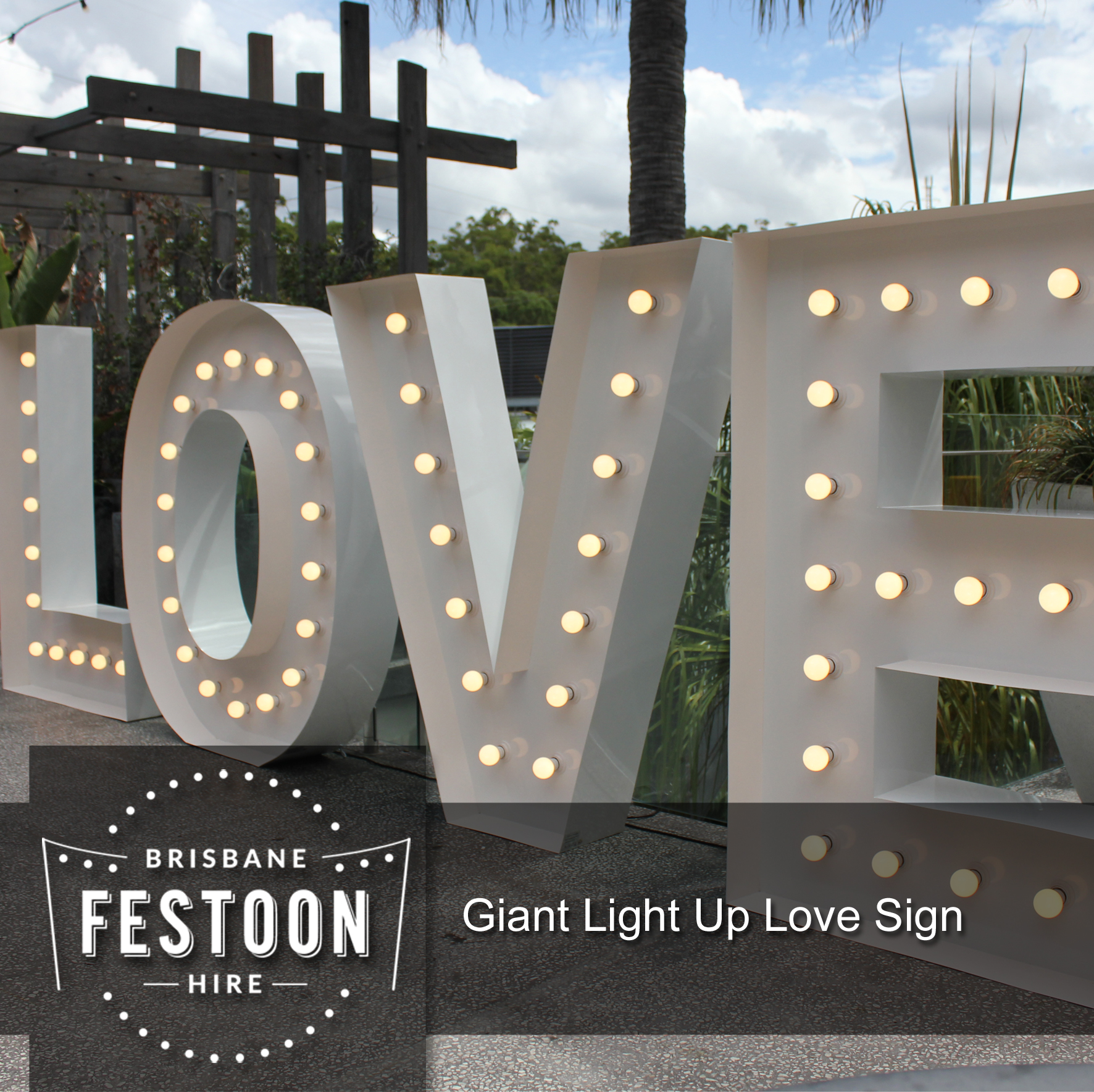Brisbane Festoon Hire - Giant Light Up Love Sign 1.jpg