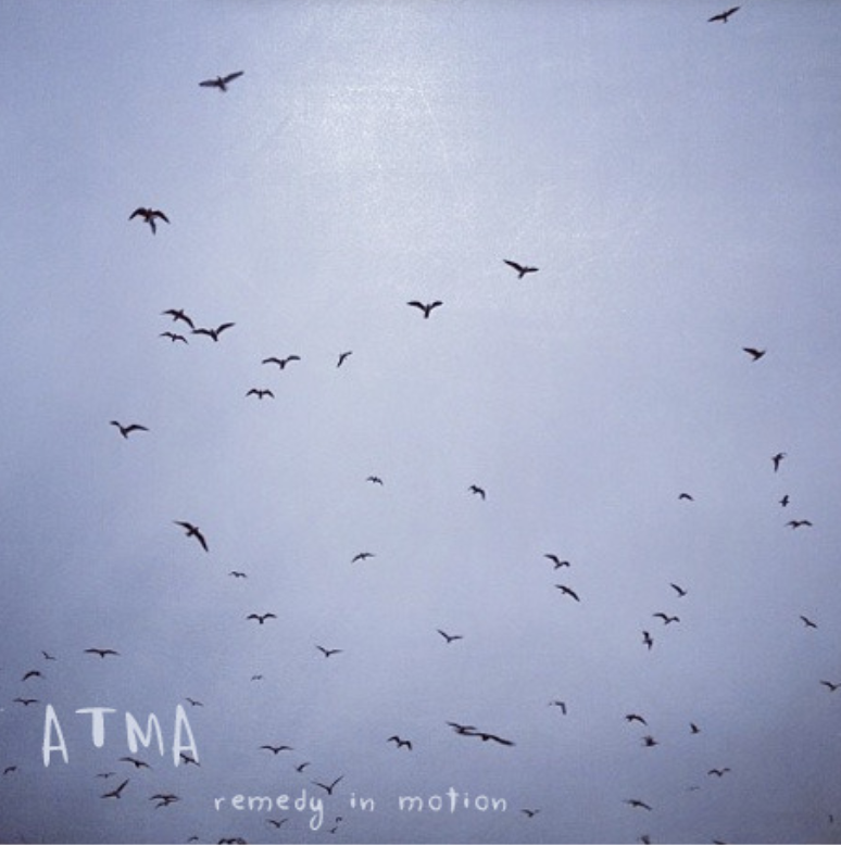A T M A Remedy In motion EP  writer/mixer/mastering