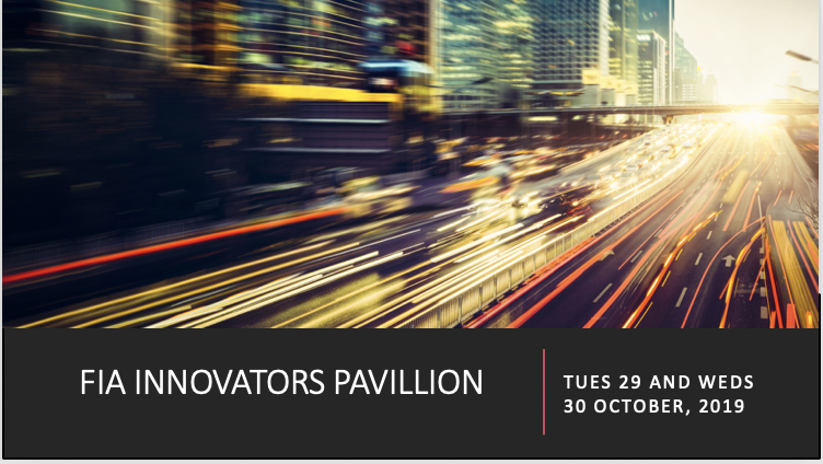 EVENT:  FIA INNOVATORS PAVILLION  DATE:  TUES 29 AND WEDS 30 OCTOBER 2019  LOCATION:  HILTON, CHICAGO
