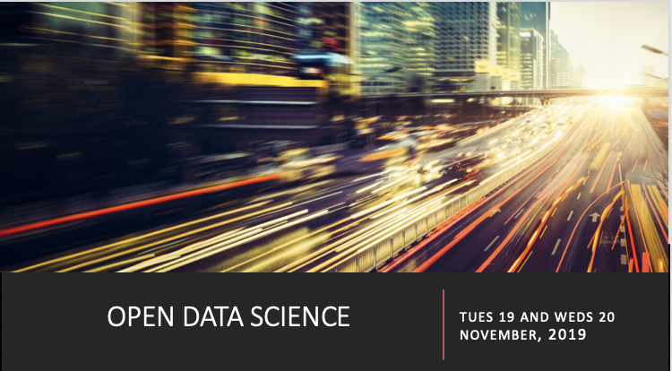 EVENT:  OPEN DATA SCIENCE CONFERENCE  DATE:  TUES 19 AND WEDS 20 NOVEMBER, 2019  LOCATION:  NOVOTEL WEST, LONDON