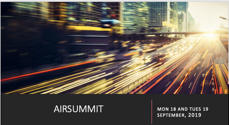 EVENT:  AIR SUMMIT   DATE:  MON 18 AND TUES 19 SEPTEMBER, 2019  LOCATION:  1 MADISON AVENUE, NEW YORK