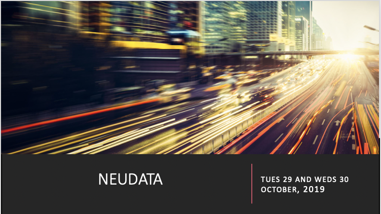 - EVENT: NEUDATA, LONDONDATE: TUES 29 AND WEDS 30 OCTOBER, 2019LOCATION: SCIENCE MUSUEM, LONDON
