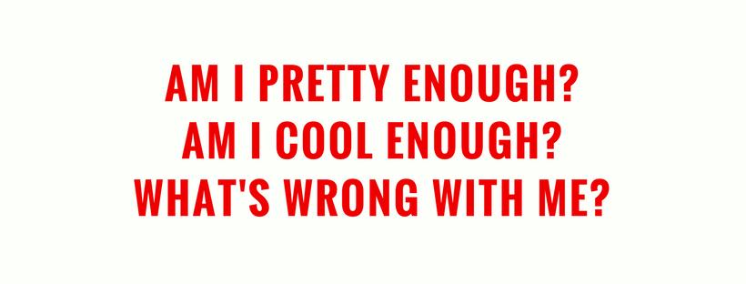 am i pretty enough