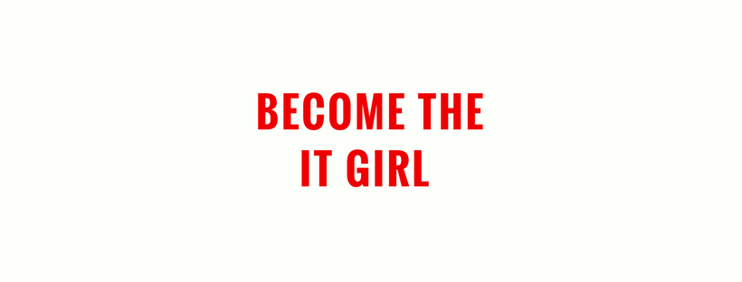 become the it girl