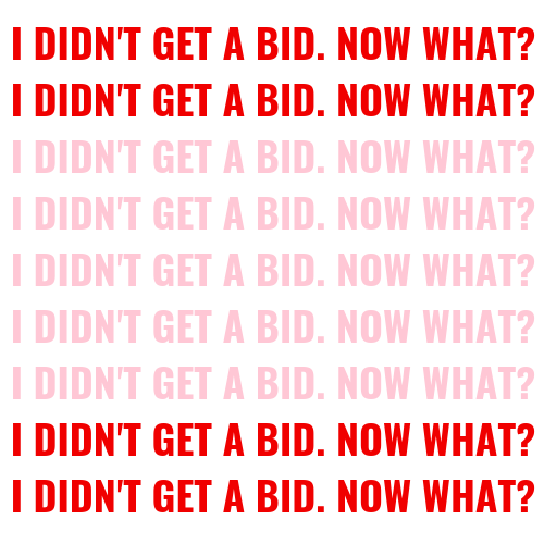 I didn't get a bid blog post