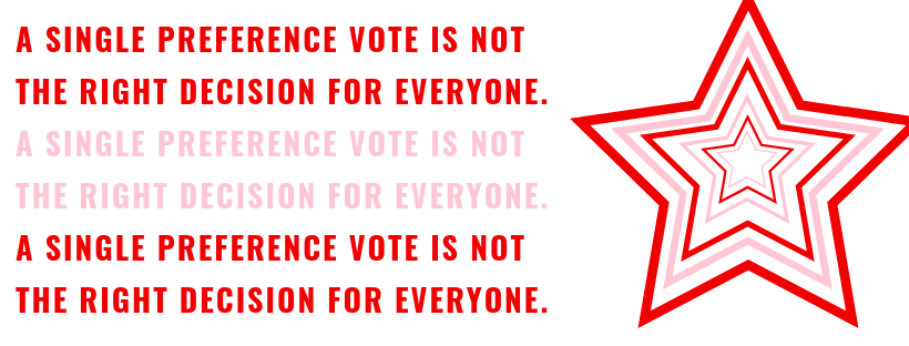 a single preference vote is not the right decision for everyone