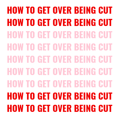 how to get over being cut
