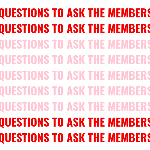 what type of questions to ask the members