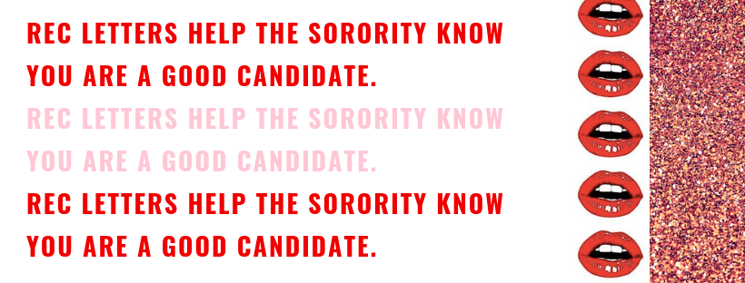 REC LETTERS HELP THE SORORITY KNOW YOU ARE A GOOD CANDIDATE.png