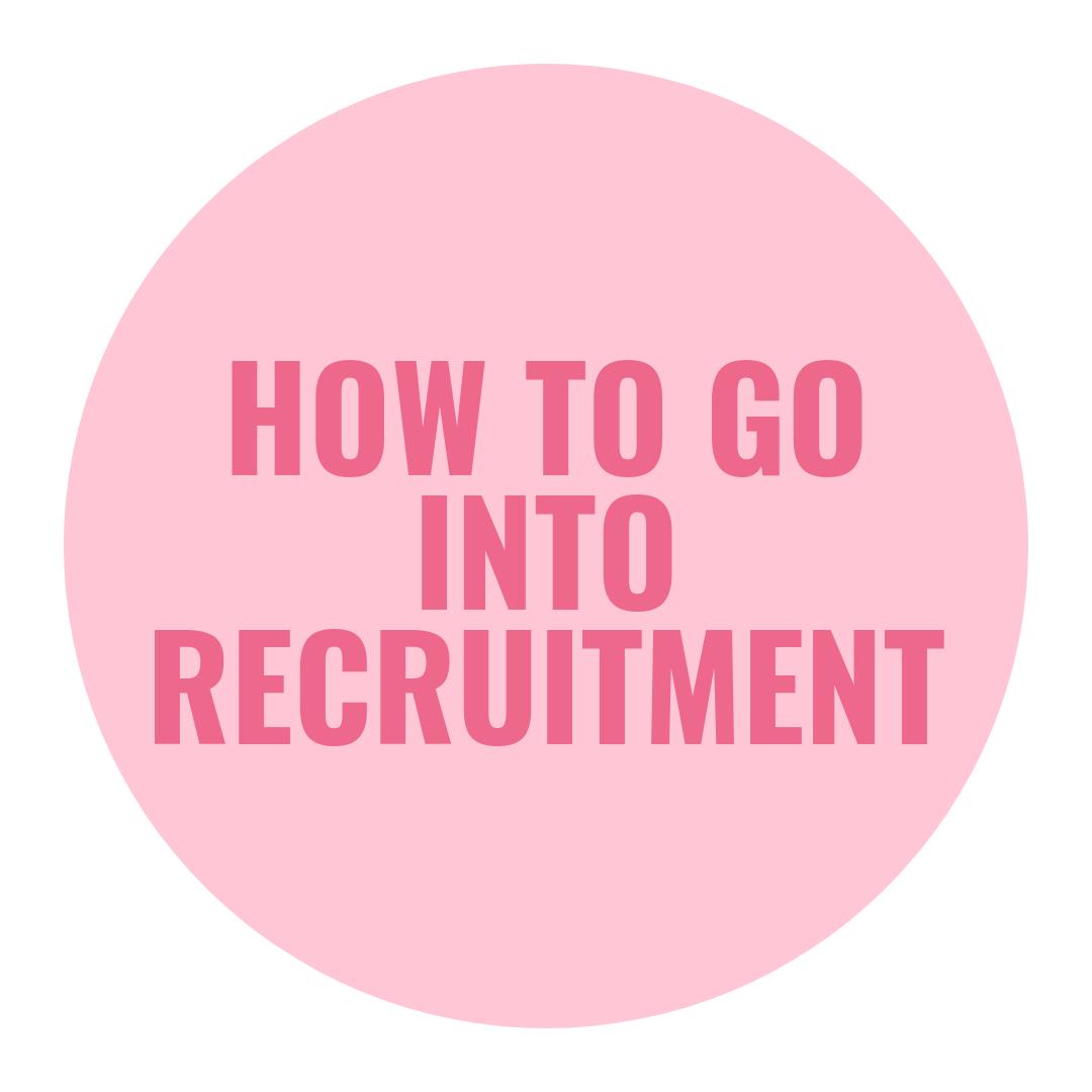 how to go into recruitment