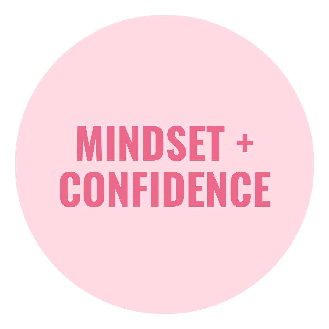 mindset + confidence