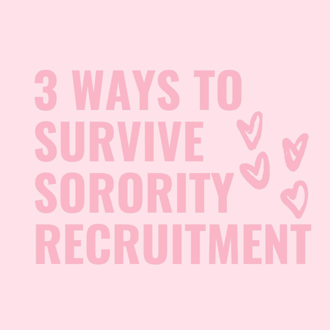 3 ways to survive sorority recruitment
