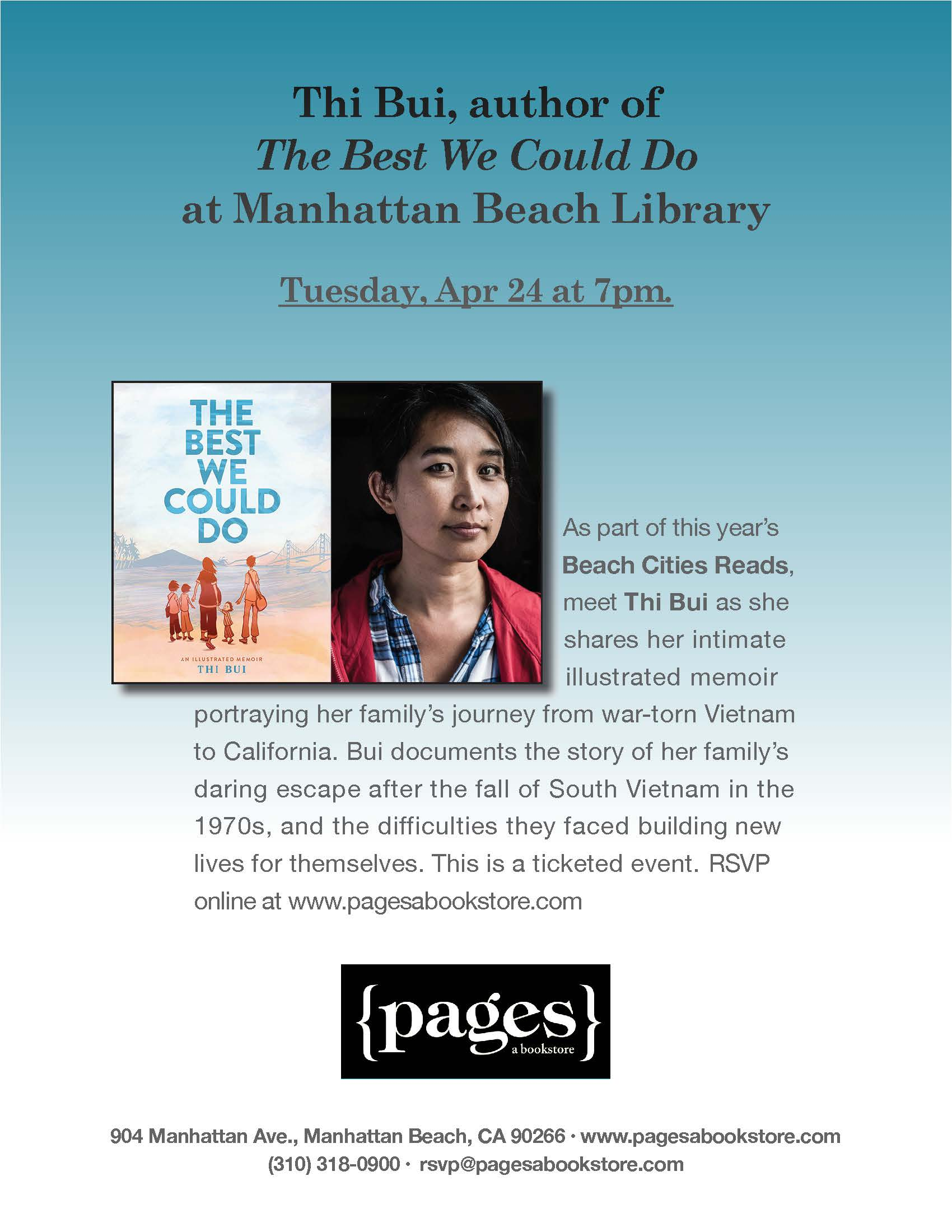Thi Bui, author of The Best We Could Do, at Manhattan Beach Library. As part of this year's    Beach Cities Reads,    meet Thi Bui as she    shares her intimateillustrated memoirportraying her family's journey from war-torn Vietnam to California. Bui documents the story of her family's daring escape after the fall of South Vietnam in the 1970s, and the difficulties they faced building new lives for themselves. This is a ticketed event. RSVP online at www.pagesabookstore.com  -