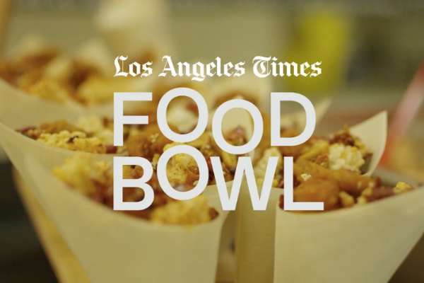 RELIVE THE LA TIMES FOOD BOWL