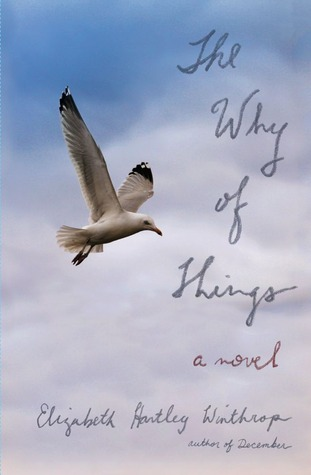 """THE WHY OF THINGS - """"Keenly observed...richly drawn"""" -The New York Times"""