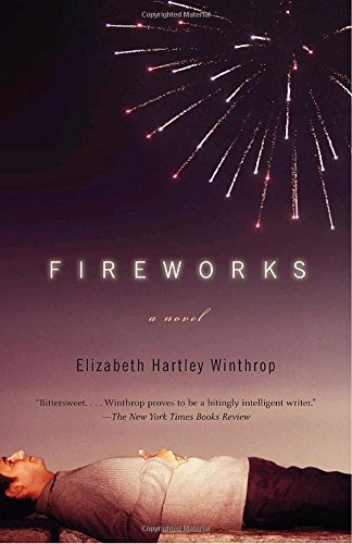 """FIREWORKS - """"Reads like a heartfelt collision of Saul Bellow's Henderson the Rain King and the Oscar-winning American Beauty. . . . Pitch-perfect first-person narration.""""—Pages"""