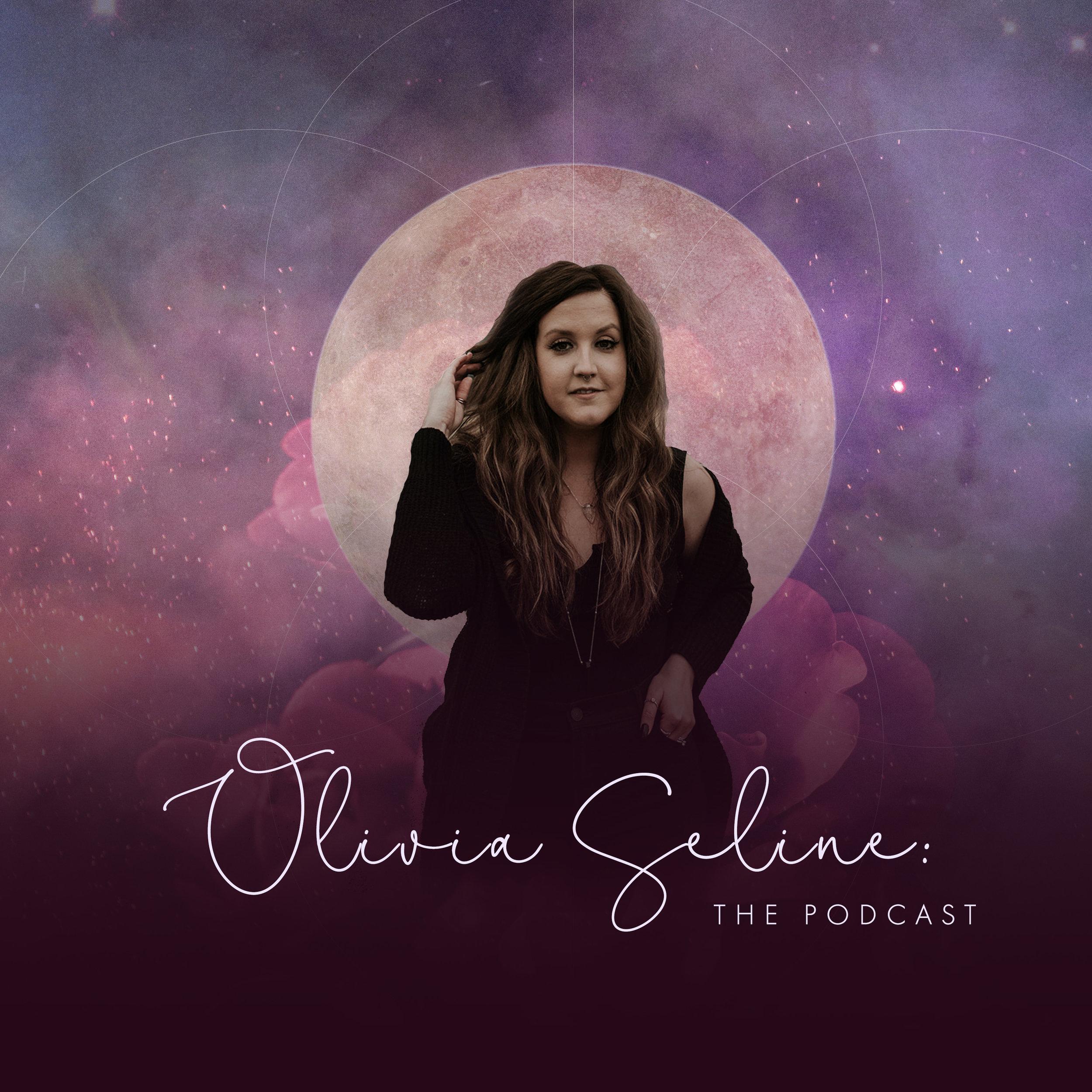 OLIVIA SELINE THE PODCAST