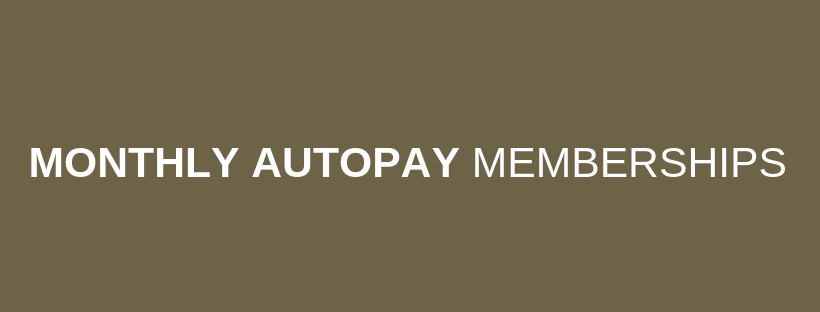MONTHLY AUTOPAY MEMBERSHIPS.png