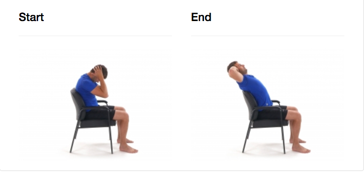 Sit down on a chair with a straight posture. Place your hands behind your head. Slowly flex the trunk by rounding the upper back then extend back over the backrest of the chair.