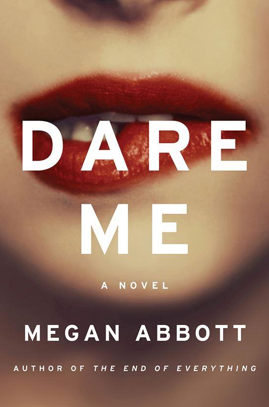 megan abbott, dare me, book, novel