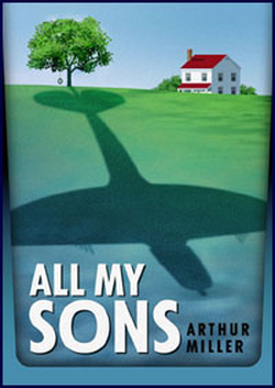 ALL MY SONS by Arthur Miller -