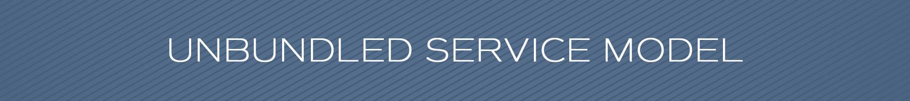headers_unbundled service model.jpg